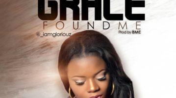 Gloriouz - Grace Found Me