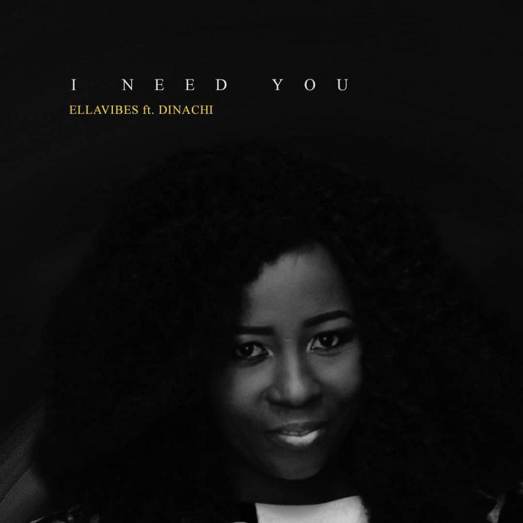 Ellavibes - I Need You ft. Dinachi