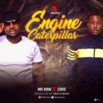 Mr Raw – Engine Caterpillar ft. Zoro [New Song]
