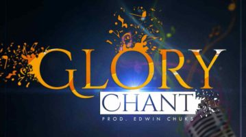 Edwin Chuks - Glory Chant ft. Jid-Vocals