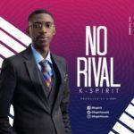 K-Spirit – No Rival [Live Video] | @kspiritmuzik