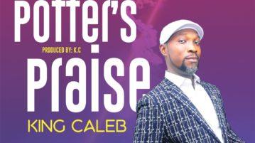 King Caleb - Potters Praise (Praise Medley)