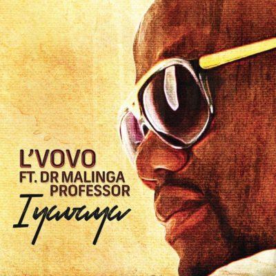 L'Vovo - Iyavaya ft. Professor & Dr Malinga