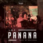 L.A.X – Panana [New Song]