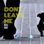 Lami Silva – Don't Leave Me [New Song]