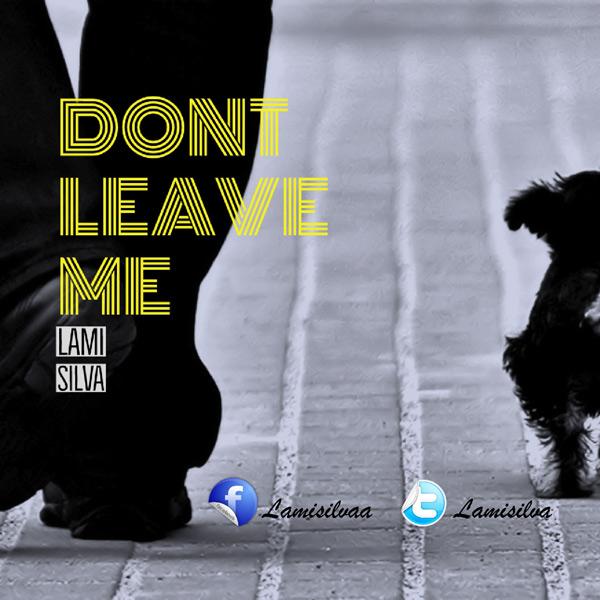 Lami Silva - Don't Leave Me