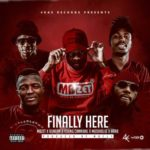 MBzet – Finally Here ft. Duncan, MusiholiQ, Arab & Young Cannibal [New Song]
