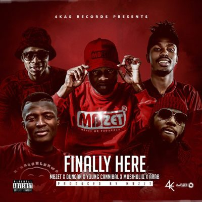 MBzet - Finally Here ft. Duncan, MusiholiQ, Arab & Young Cannibal