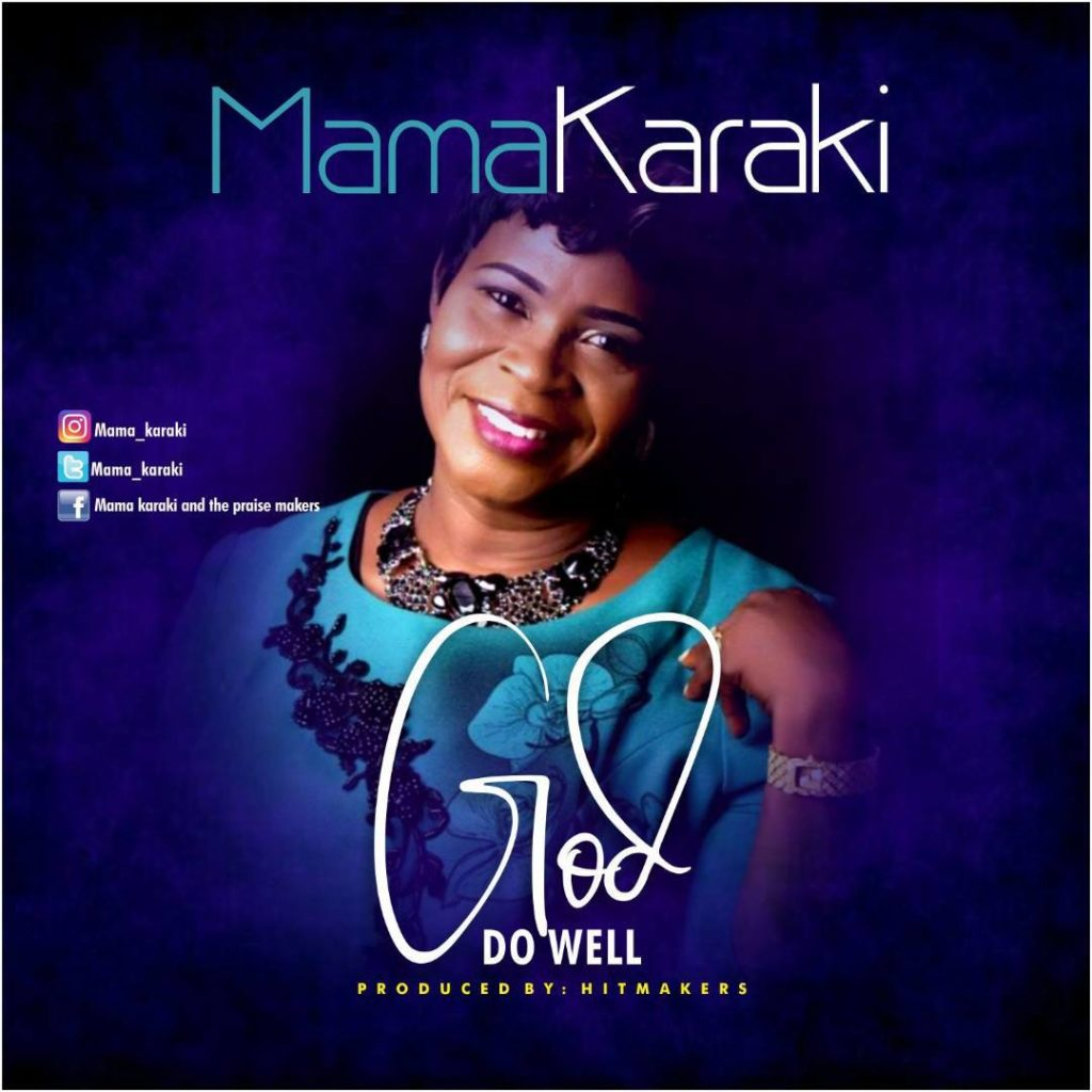 Mama Karaki - God Do Well