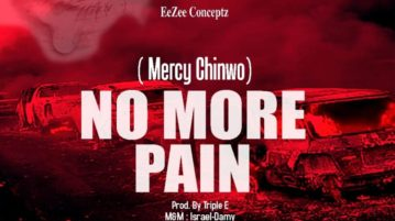 Mercy Chinwo - No More Pain