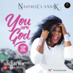 Naomi Classik – You Are God [New Video] | @naomiclassik