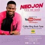 Ned Jon – You Be God [New Song] | @nedjon6