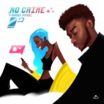 Nonso Amadi – No Crime [New Song]