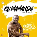 Pastor Nonso – Chimamanda [New Song] | @wcradioofficial