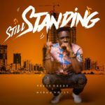Preye Odede – Still Standing ft. Mera x Nolly [New Song]