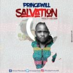 Princewill – Salvation [New Song] | @minas2prince