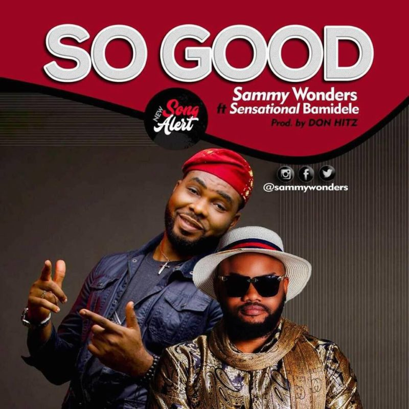 Sammy Wonders - So Good ft. Sensational Bamidele
