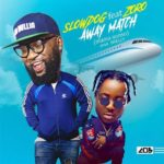 Slowdog – Away Match ft. Zoro [New Song]