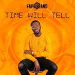 Faiyabrand – Time Will Tell [New Song]