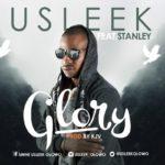 U Sleek – Glory ft. Stanley [New Song]