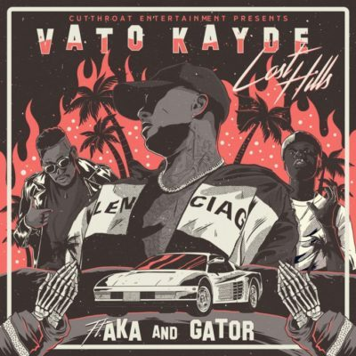 Vato Kayde - Lost Hills ft. AKA & Gator