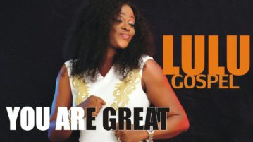 Lulu Gospel - You Are Great