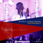 Sam Ibozi – Thank You For Loving Me ft. Manus Akpanke [New Song] @samibozi @wcradioofficial