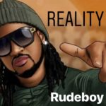Rudeboy – Reality [New Song]