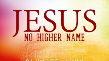 Olumide Iyun - Jesus No Higher Name ft. Tomi Favored