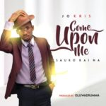 Jo Kris – Come Upon Me (Sauko Kai Na) [New Music]