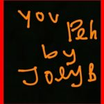 Joey B – You Peh (Freestyle) [New Song]