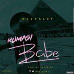 Kezyklef – Kumasi Babe [New Video]