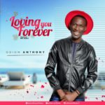 Odion Anthony – Loving Forever [New Love Song] | @odionanthony2