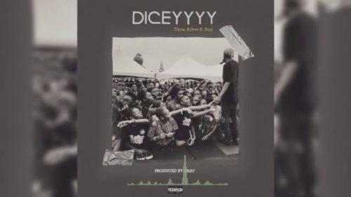 Dice Ailes - Diceyyyy ft soji