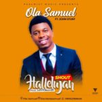 Ola Samuel – Shout Hallelujah ft. John Stunt [New Song]