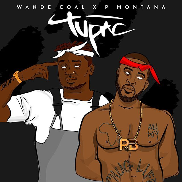 Image of Wande Coal X P Montana – Tupac [New Song]