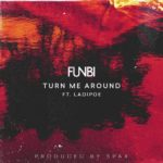 Funbi – Turn Me Around ft. Ladipoe [New Song]
