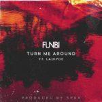 Funbi – Turn Me Around ft. Ladipoe [New Song]