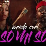 Wande Coal – So Mi So [New Video]