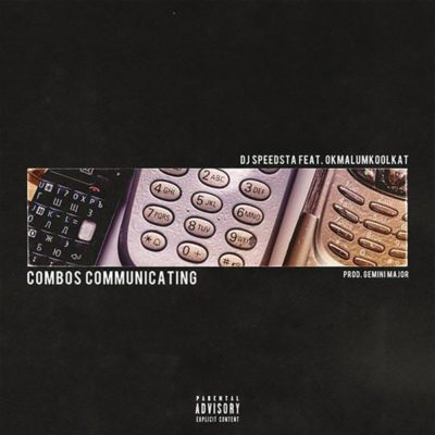 DJ Speedsta Combos Communicating ft. Okmalumkoolkat