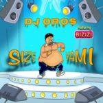 DJ Oros – Size Yami ft. Bizizi [New Song]
