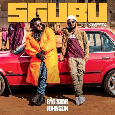 Bigstar Johnson - Sgubu ft. Kwesta