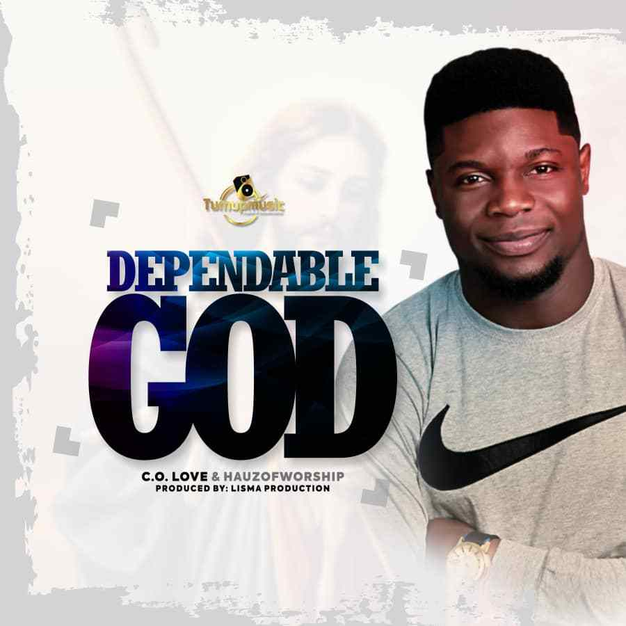 C.O. Love - Dependable God ft. Hauz of Worship