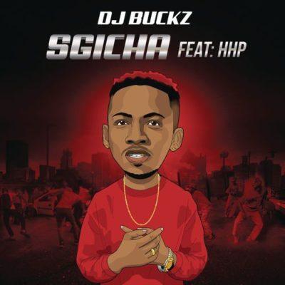 DJ Buckz - Sgicha ft. HHP