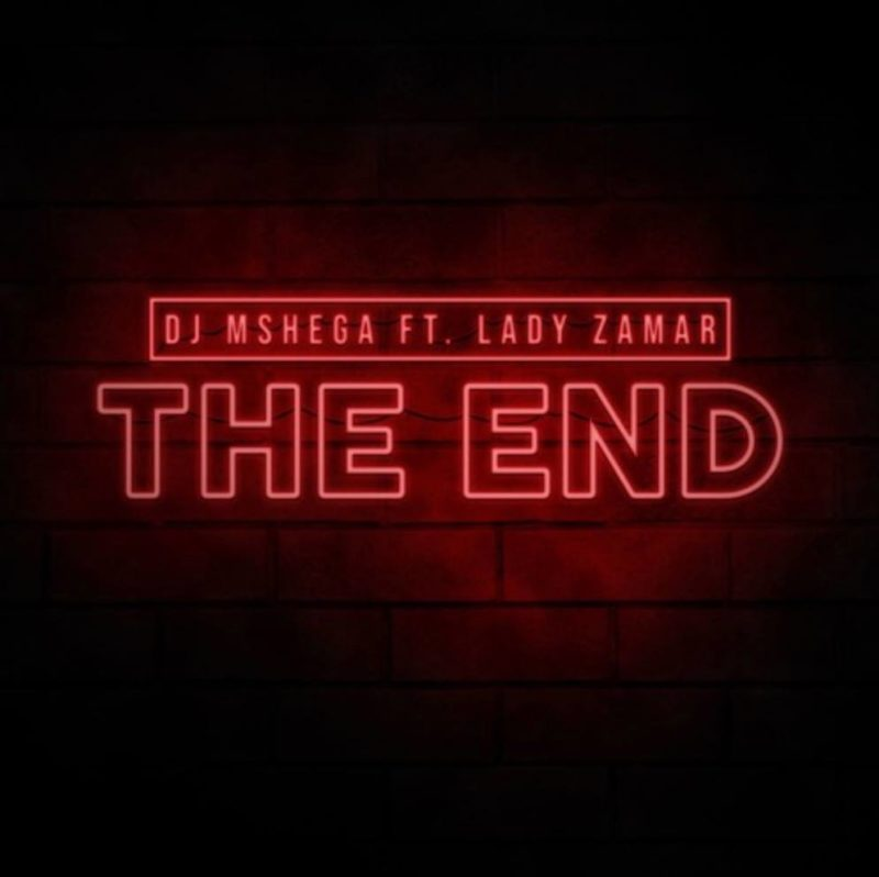 DJ Mshega - The End ft. Lady Zamar