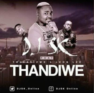 DJ SK – Thandiwe ft. Thulasizwe & Leon Lee