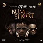 DJ Baddo – Bum Short ft. Reekado Banks & Dr Sid