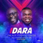 Dr Roy – Idara ft. Freke Umoh [New Song] | @officialdrrroy @frekeumoh_