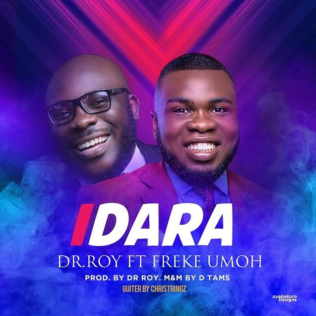 Dr Roy - Idara ft. Freke Umoh