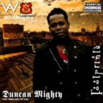 Duncan Mighty – Hustlers Anthem [Throwback Hit Song]